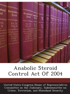 Anabolic Steroid Control Act